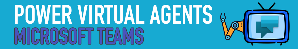 Power Virtual Agents - Microsoft Teams